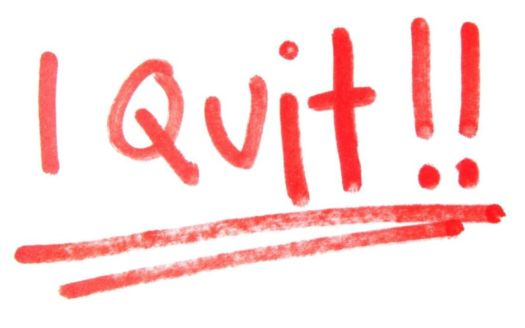 Don't be a quitter.